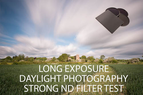 Long Exposure Daylight Photography Strong ND filter test