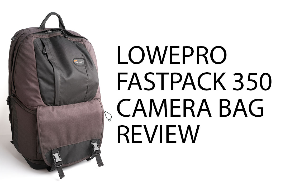 LowePro FastPack 350 camera bag review
