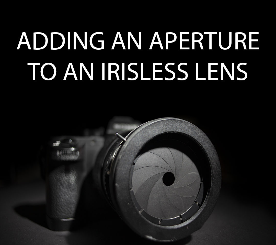 Adding an aperture to an irisless lens