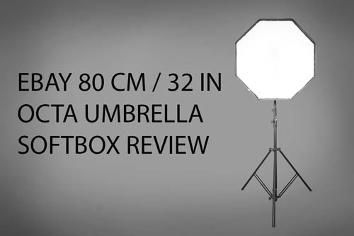 eBay 80 cm / 32 in Octa Umbrella Softbox Review