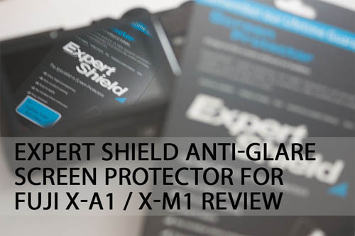 Expert Shield Anti-glare Screen Protector for Fuji X-A1 / X-M1 Review