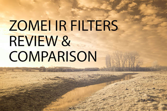 Zomei IR filters review & comparison