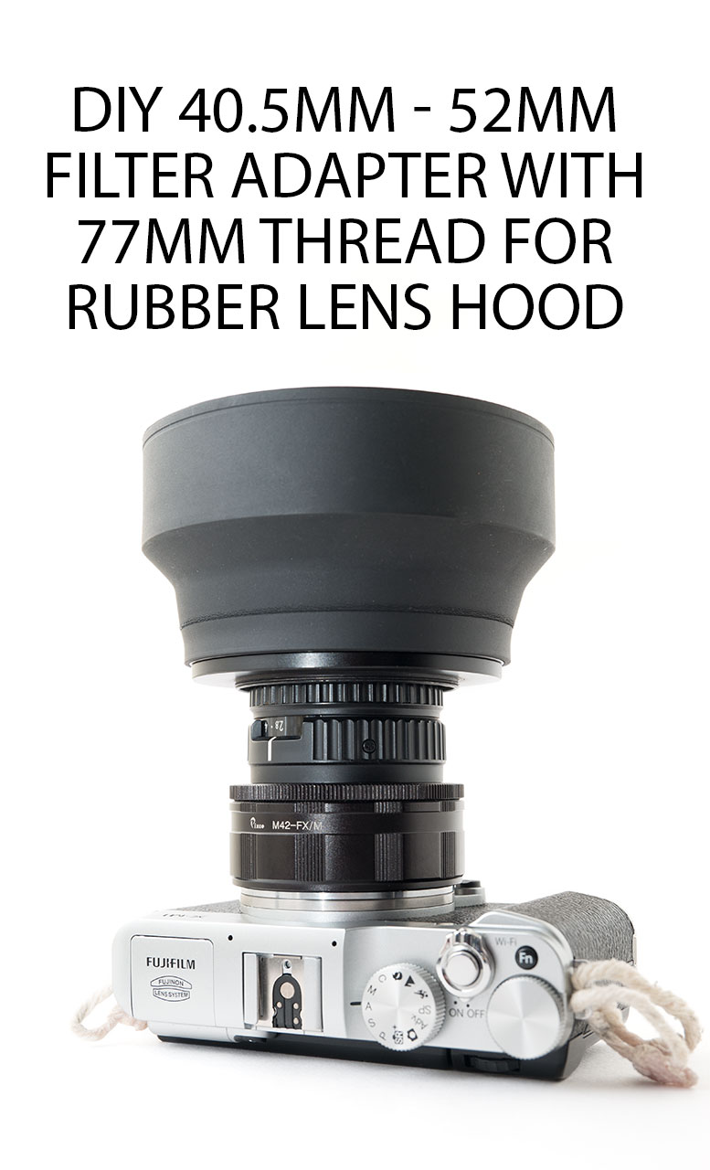 Diy 405mm 52mm Adapter With 77mm Thread For Rubber Lens Hood Cameras Screw Mount David Kennard Photography